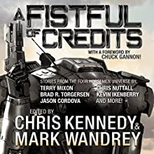 A Fistful of Credits: Stories from the Four Horsemen Universe: The Revelations Cycle, Book 5 Audiobook by Jon R. Osborne, Mark Wandrey, Chris Kennedy, Terry Mixon, Jon Del Arroz, Kevin Ikenberry, Jason Cordova Narrated by Craig Good