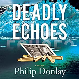 Deadly Echoes: A Novel Audiobook