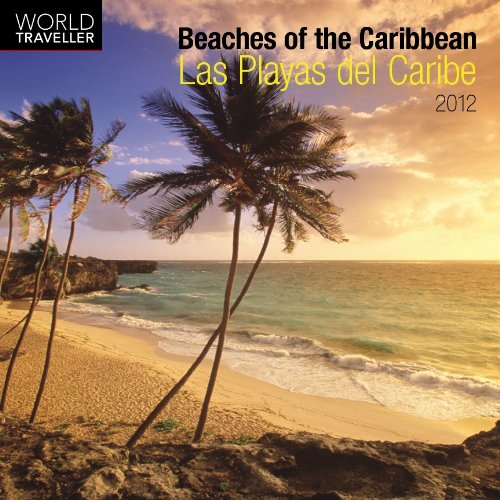 Beaches Of The Caribbean/Las Playas 2012 7X7 Mini Calendar (World Traveler) pdf epub