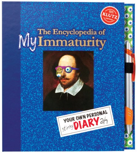 The Encyclopedia of my Immaturity: Your Own Personal Diary-ah Editors Of Klutz