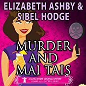 Murder and Mai Tais: A Danger Cove Cocktail Mystery, Book 2 | Sibel Hodge, Elizabeth Ashby