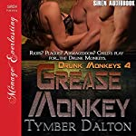 Grease Monkey: Drunk Monkeys, Book 4 | Tymber Dalton