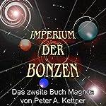 Das zweite Buch Magnus (Imperium der Bonzen) | Peter A. Kettner
