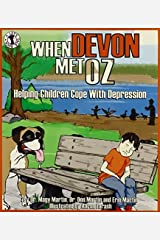 When Devon Met Oz: Helping Children Cope with Depression (Let's Talk) by Dr. Magy Martin (2008-02-28) Mass Market Paperback