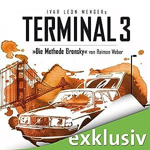 Die Methode Bronsky (Terminal 3 - Folge 5) Hörbuch