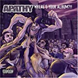 Wheres Your Album?!! By Apathy (2005-02-28)