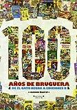100 anos de Bruguera (Spanish Edition)