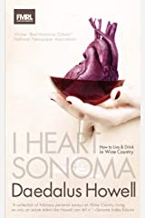 I Heart Sonoma: How to Live & Drink in Wine Country Paperback