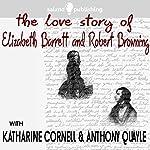 The Love Story of Elizabeth Barrett & Robert Browning | Robert Browning,Elizabeth Barrett