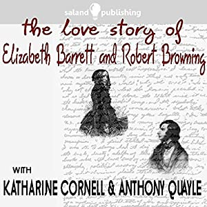 The Love Story of Elizabeth Barrett & Robert Browning Audiobook
