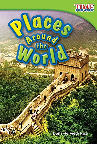 Places Around the World – Explore World Geography with this Fun Book for Kids! (TIME FOR KIDS® Nonfiction Readers)