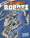 How to Draw Terrifying Robots, Aaron Sautter, 1429600802