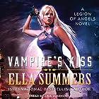 Vampire's Kiss: Legion of Angels Series, Book 1 Hörbuch von Ella Summers Gesprochen von: Cris Dukehart