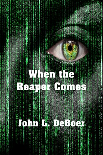 When The Reaper Comes by [DeBoer, John L.]