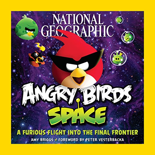 National Geographic Angry Birds Space: A Furious Flight Into the Final Frontier (Book Birds Angry Dinosaur)