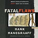 Fatal Flaws: What Evolutionists Don't Want You to Know | Hank Hanegraaff