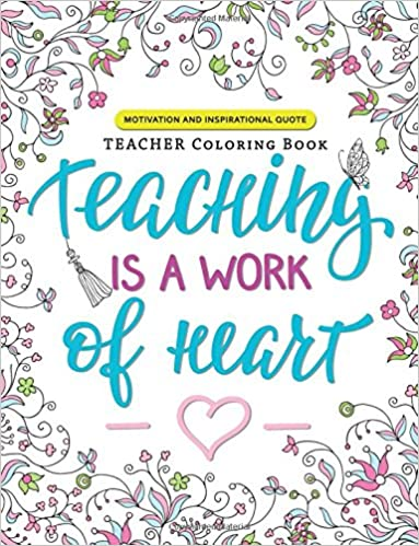 Amazon.com: Teaching is a Work of Heart: A Teacher coloring ...