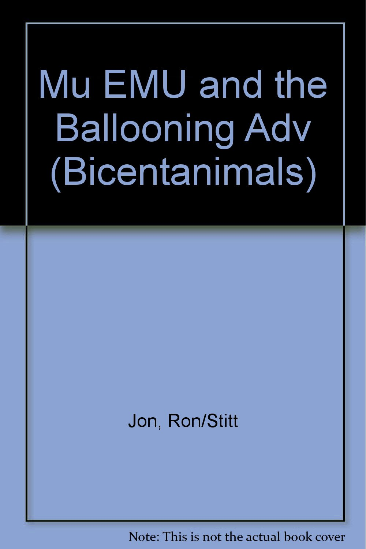 Mu EMU and the Ballooning Adv (Bicentanimals): Amazon.es: Jon ...