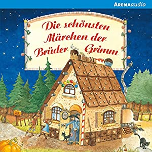 Die schönsten Märchen der Brüder Grimm Hörbuch