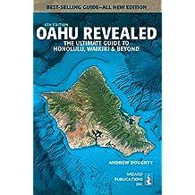 Oahu Revealed: The Ultimate Guide to Honolulu, Waikiki & Beyond
