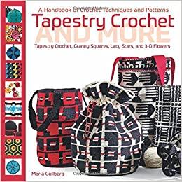 Tapestry Crochet And More A Handbook Of Crochet Techniques And