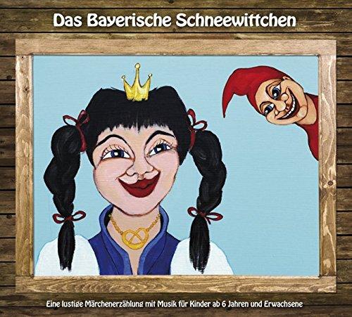 das-bayerische-schneewittchen-eine-lustige-mrchenerzhlung-mit-musik-fr-kinder-ab-6-jahren-und-erwachsene