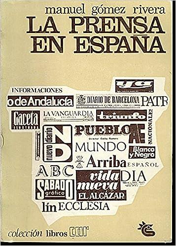 LA PRENSA EN ESPAÑA. 1ª ed.: Amazon.es: Gómez Rivera, Manuel: Libros