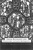 img - for Greek Biography and Panegyric in Late Antiquity (The Transformation of the Classical Heritage) book / textbook / text book