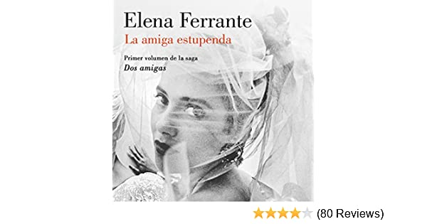 Amazon.com: La amiga estupenda [My Brilliant Friend]: Dos amigas, no. 1 (Audible Audio Edition): Elena Ferrante, Mercè Montalà, Penguin Random House Grupo ...