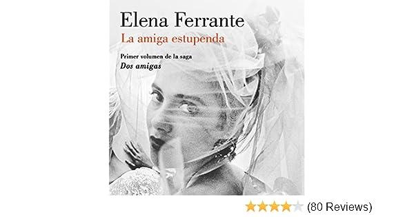 Amazon.com: La amiga estupenda [My Brilliant Friend]: Dos amigas, no. 1 (Audible Audio Edition): Elena Ferrante, Mercè Montalà, Penguin Random House Grupo ...