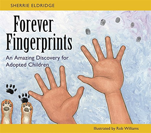 Forever Fingerprints: An Amazing Discovery for Adopted Children