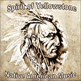 Native American Music The Spirit Of Yellowstone. Perfect for Mindfulness Meditation, Reiki, Yoga, Deep Relaxation or simply spoiling yourself. NEW for August 2015 by Various Artists Here To Listen