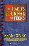 The 7 Habits for Teens Journal, Stephen R. Covey and Sean Covey, 0743237072
