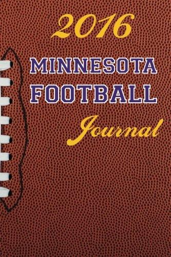 2016 Minnesota Football Journal (2016 Football Journal) (Volume 6)