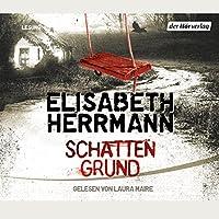 Schattengrund Hörbuch von Elisabeth Herrmann Gesprochen von: Laura Maire