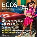 ECOS audio - Aprender español con música. 10/2013: Spanisch lernen Audio - Spanisch lernen mit Musik Hörbuch von  div. Gesprochen von:  div.