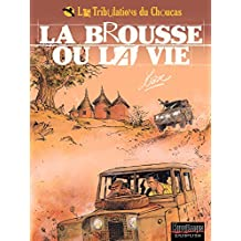 Les Tribulations du Choucas - Tome 2 - La brousse ou la vie (French Edition)