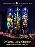 ''O Come, Little Children'' Mormon Tabernacle Choir and Orchestra at Temple Square Christmas Concert