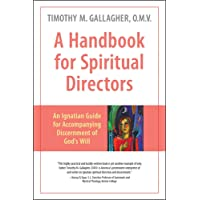 A Handbook for Spiritual Directors: An Ignatian Guide for Accompanying Discernment of God's Will