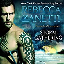 Storm Gathering: The Scorpius Syndrome, Book 4 Audiobook by Rebecca Zanetti Narrated by Michael Pauley