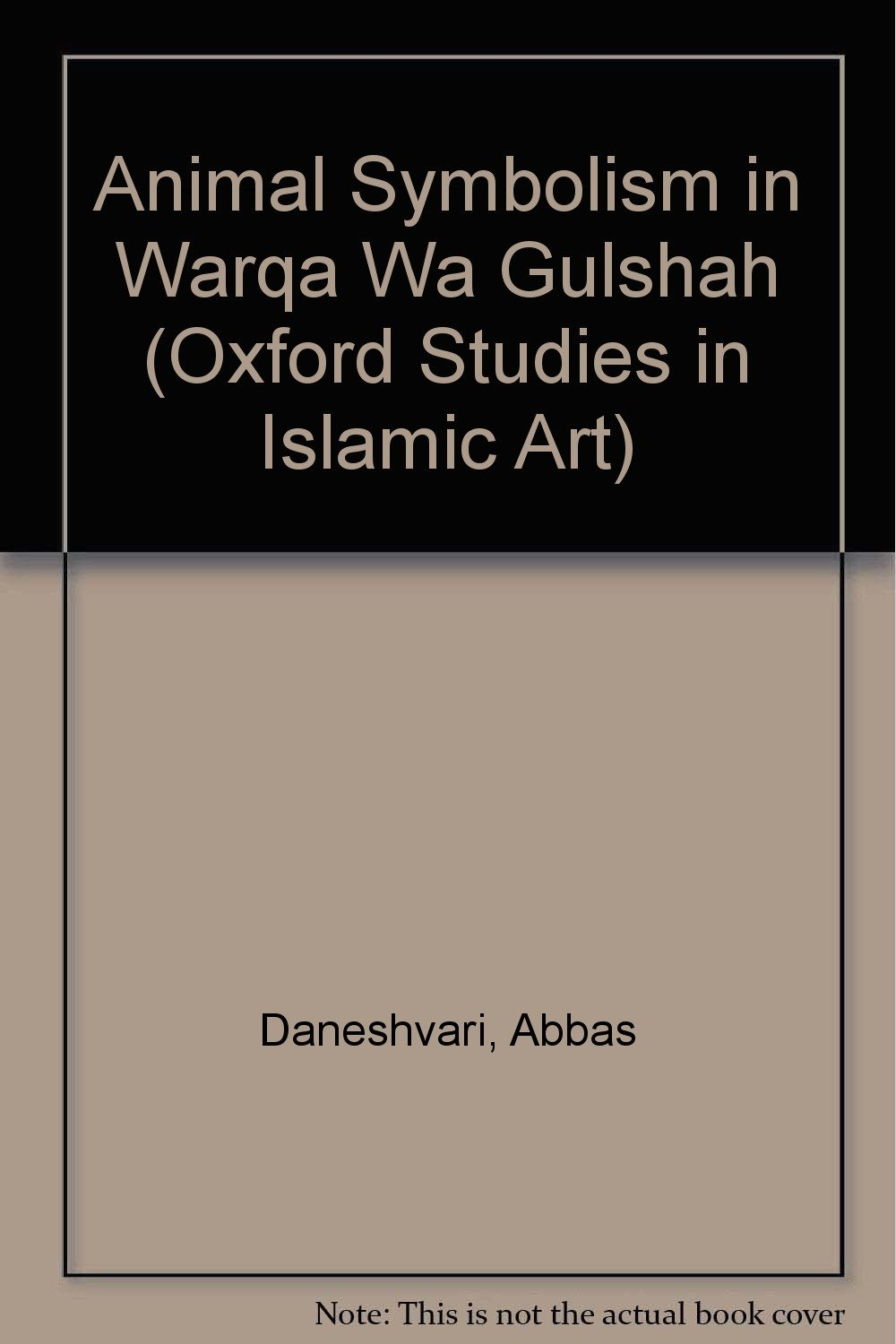 Animal Symbolism In Warqa Wa Gulshah Oxford Studies In Islamic