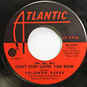 Solomon Burke 45 RPM Can't Stop Lovin' You Know / Baby Come on Home