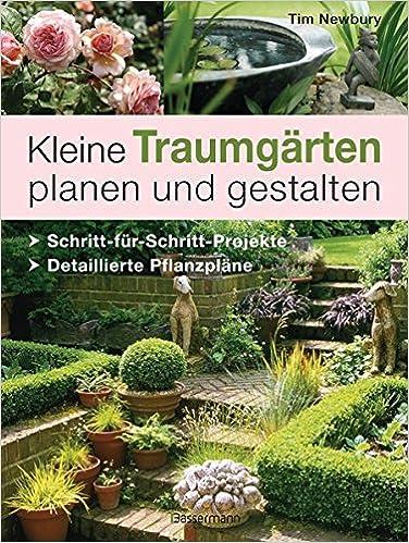 Kleine Traumgarten Planen Und Gestalten Schritt Fur Schritt
