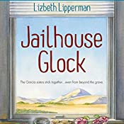 Jailhouse Glock: A Garcia Girls Mystery | Lizbeth Lipperman