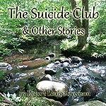 The Suicide Club & Other Stories   Robert Louis Stevenson