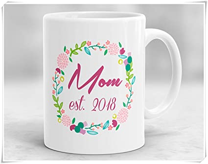 amazon com mom est 2018 mug mugs for mom new mom mug mom cup