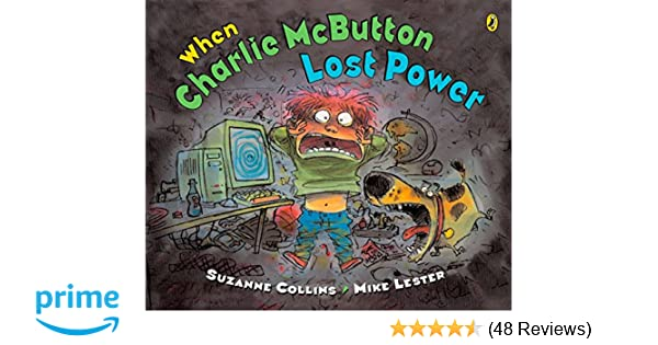 When Charlie McButton Lost Power Suzanne Collins Mike