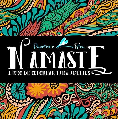Namaste: Libro De Colorear Para Adultos Tapa blanda – 2 mar 2017 Papeterie Bleu Gray & Gold Pubilishing 1640010327