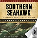 Southern Seahawk Audiobook by Randall Peffer Narrated by Jonathan Davis