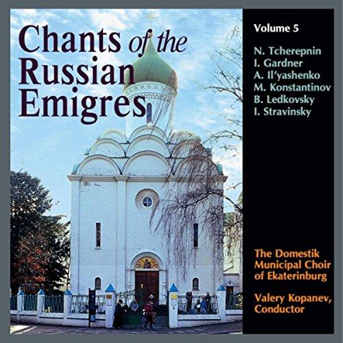 Chants Of The Russian Emigres  Vol  5